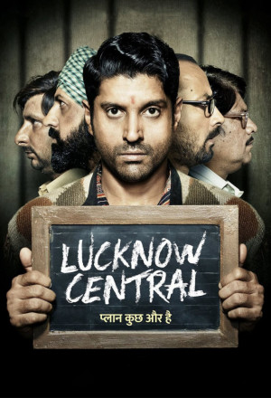 Permalink to Lucknow Central (2017)