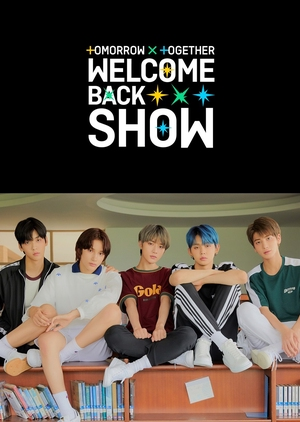 TOMORROW X TOGETHER Welcome Back Show